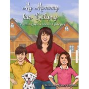 My Mommy Has Epilepsy: Teaching Kids About Epilepsy - eBook
