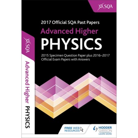 Advanced Higher Physics 2017-18 Sqa Past Papers With Answers