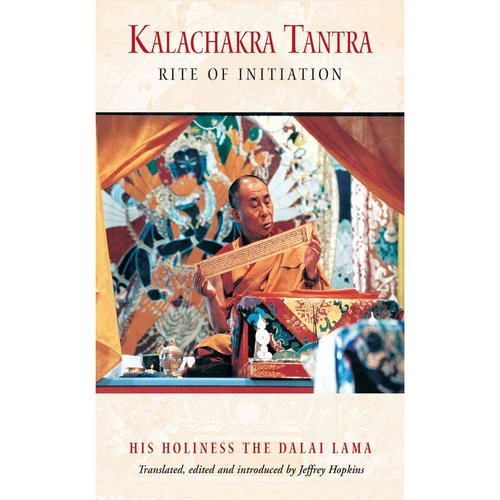 Kalachakra Tantra: Rite of Initiation : For the Stage of Generation : A Commentary on the Text of Kay-Drup-Ge-Lek-Bel-Sang-Bo by Tenzin Gyatso, the Fourteenth Dalai lama