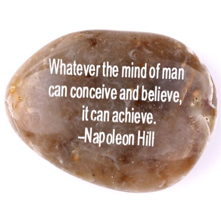 - Engraved Inspirational Stones collection - Stone IV : Napoleon Hill : ?Whatever the mind can conceive and believe, it ca