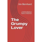 The Grumpy Lover : A Comedy of Manners Translated from Molire's Le Misanthrope (Paperback)
