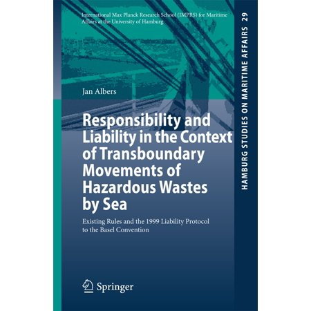 Responsibility and Liability in the Context of Transboundary Movements of Hazardous Wastes by Sea - - Hazardous Waste