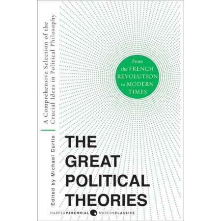 Great Political Theories V.2 : A Comprehensive Selection of the Crucial Ideas in Political Philosophy from the French Revolution to Modern Times for $<!---->