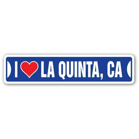 I LOVE LA QUINTA, CALIFORNIA Street Sign ca city state us wall road décor gift (Party City La Mesa Ca)