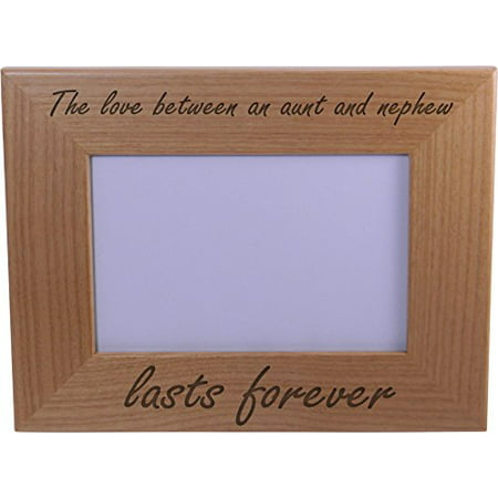 The Love Between an Aunt and Nephew lasts forever - 4x6 Inch Wood Picture Frame - Great Gift for Birthday, or Christmas Gift for Aunts, Sisters ()