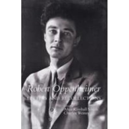 Robert Oppenheimer  Letters And Recollections