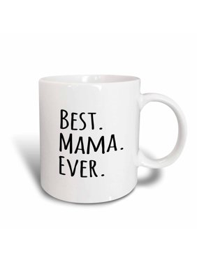 3dRose Best Mama Ever - Gifts for moms - Mother nicknames - Good for Mothers day - black text, Ceramic Mug, 15-ounce