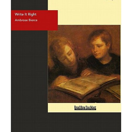 Write It Right : A Little Blacklist Of Literary Faults -