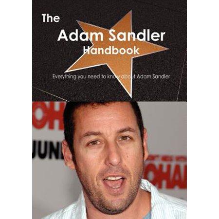 The Adam Sandler Handbook - Everything You Need to Know about Adam Sandler (Halloween Adam Sandler)
