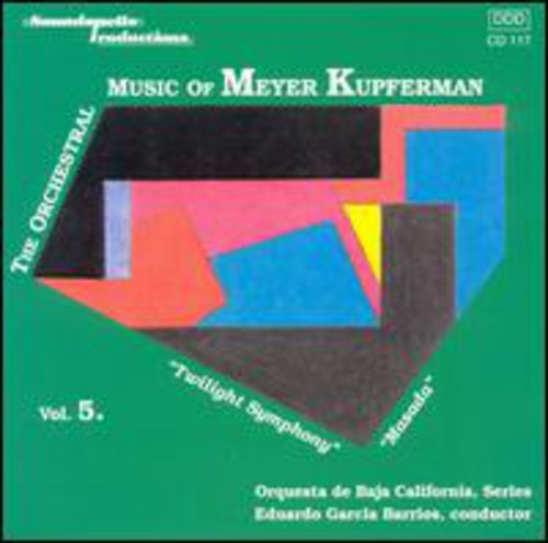 M. Kupferman Orchestral Music of Meyer Kupferman, Vol. 5 [CD] by