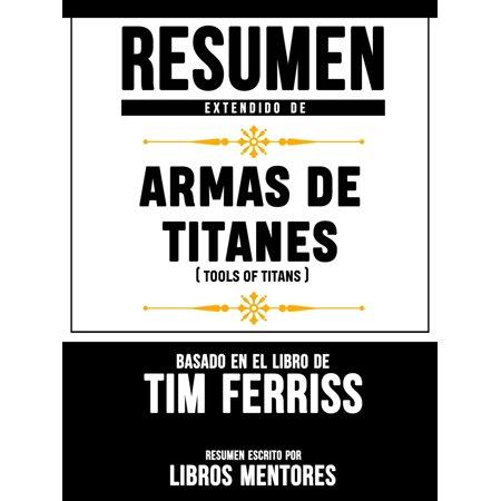 Armas De Titanes (Tools Of Titans) – Resumen Del Libro De Tim Ferriss -