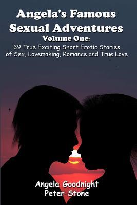 Angelas Famous Sexual Adventures Volume One 39 True Exciting Short Erotic Stories Of Sex
