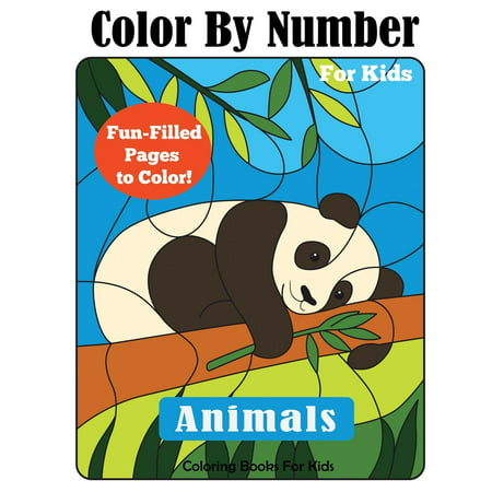 Color by Number Books: Color by Number for Kids: Animals Coloring Activity Book - Kids Coloring Books