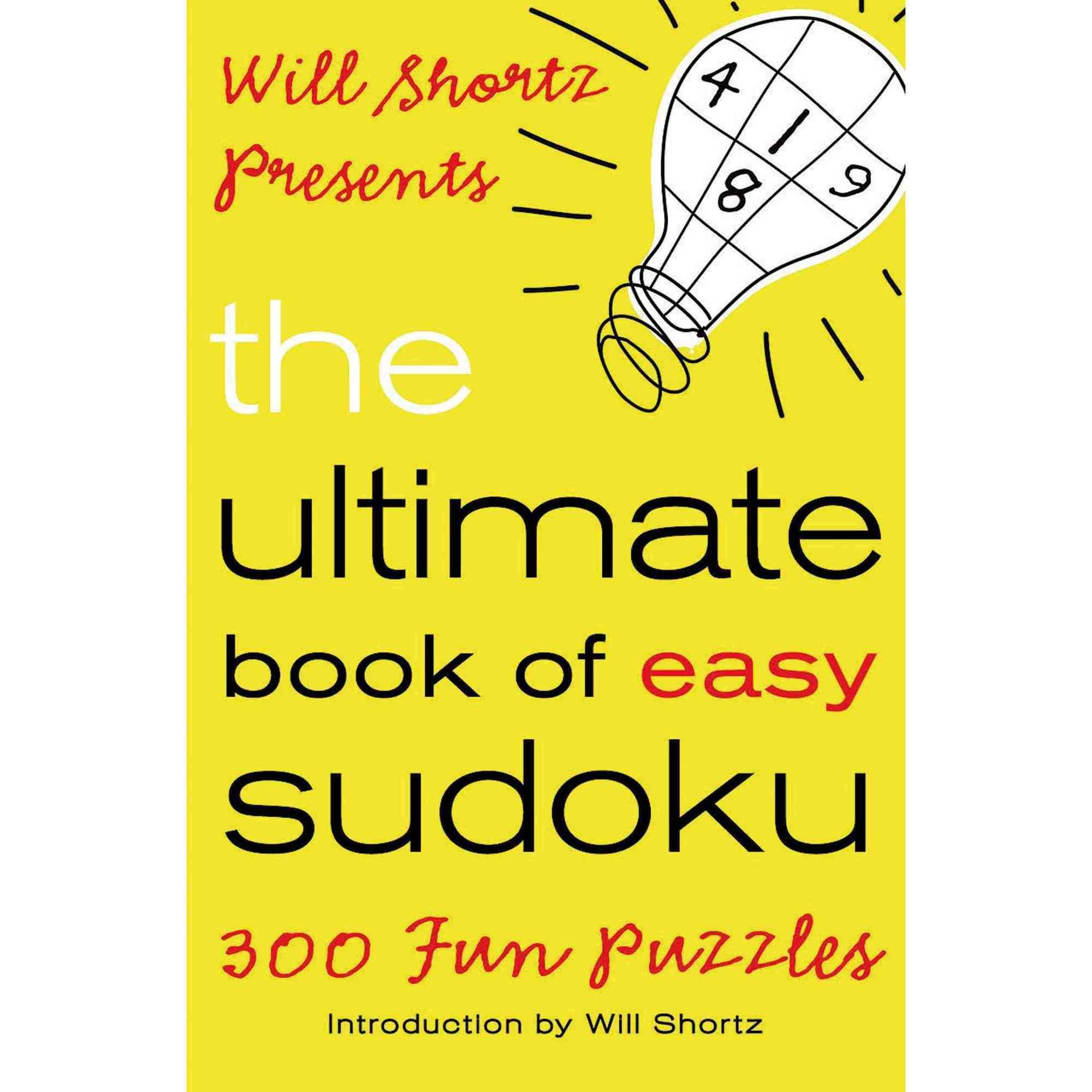 Will Shortz Presents the Ultimate Book of Easy Sudoku: 300 Fun Puzzles