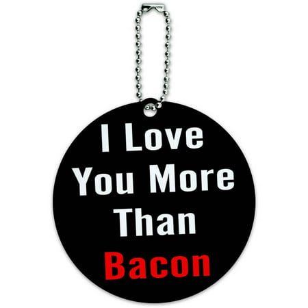 Round Bacon (I Love You More Than Bacon Round Luggage ID Tag Card for Suitcase or Carry-On )