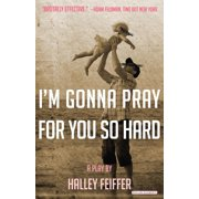 I'm Gonna Pray for You So Hard : A Play