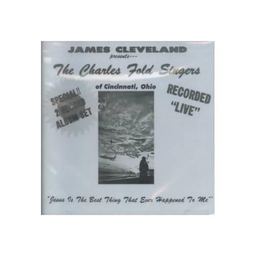 Full performer name: Rev. James Cleveland & The Charles Fold Singers.