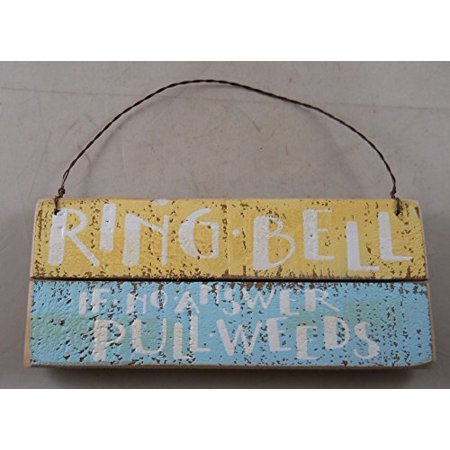 RING BELL IF NO ANSWER PULL WEEDS Whimsical Hanging Wood Sign