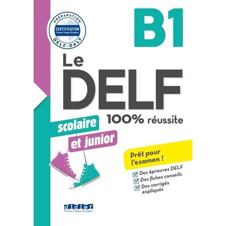 Le Delf Scolaire Et Junior 100 Reussite B1 Livre Version Numerique Epub Ebook