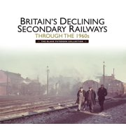 Britain's Declining Secondary Railways through the 1960s - eBook