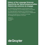 History of the Language Sciences / Geschichte Der Sprachwissenschaften / Histoire Des Sciences Du Langage. 3. Teilband (Hardcover)