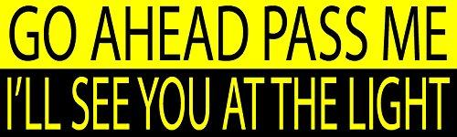 Large funny auto car decal bumper sticker truck rv boat window go ahead pass me i