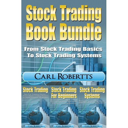 Stock Trading School (Stock Trading Book Bundle - From Stock Trading Basics to Stock Trading Systems -)