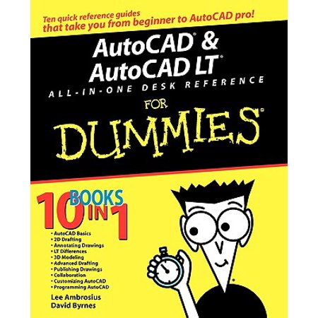 AutoCAD and AutoCAD LT All-In-One Desk Reference for