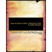 Days of Grace in India : A Record of Visits to Indian Missions