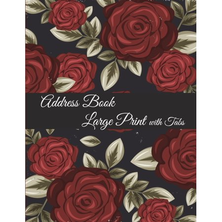 Address Book Large Print with Tabs : Red Flowers, Address Book with Birthdays and Anniversaries, Tabs Book large print 8.5
