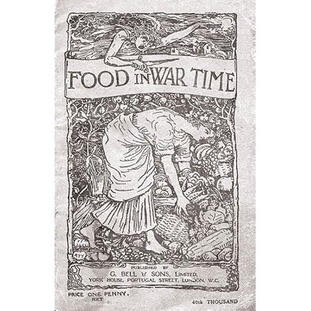 Food in War Time - Vegetarian Recipes for 100 Inexpensive Dishes: And Helpful Suggestions for Providing Two Course Dinners for Six People for One Shilling - eBook](Halloween Main Course Dinner)