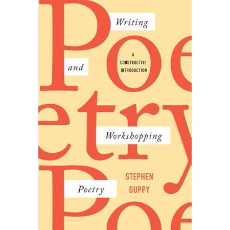 Writing and Workshopping Poetry: A Constructive Introduction