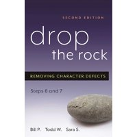 Drop the Rock : Removing Character Defects - Steps Six and Seven