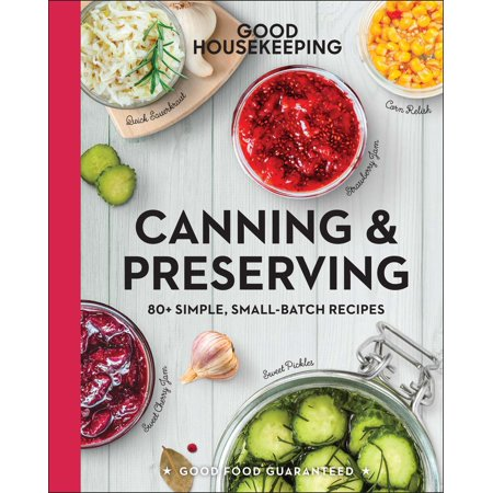 Good Housekeeping Canning & Preserving : 80+ Simple, Small-Batch - Good Halloween Recipes