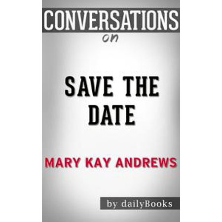 Conversation on Save the Date: A Novel By Mary Kay Andrews - eBook](Mary Kay Halloween Makeup)
