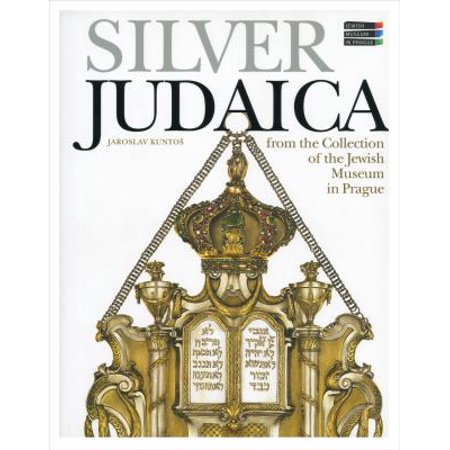 Silver Judaica: From the Collection of the Jewish Museum in Prague
