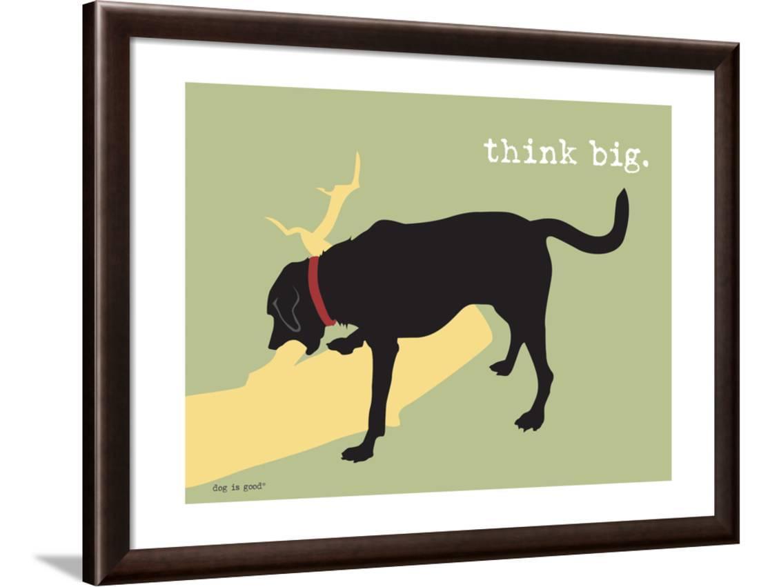 Think Big Framed Art Print Wall Art By Dog is Good - Walmart.com