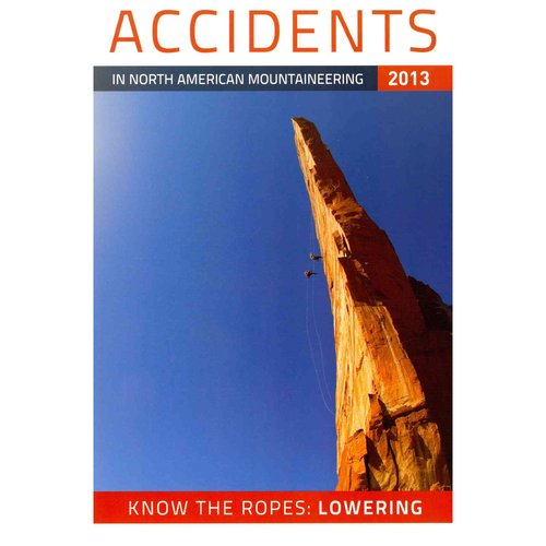 Accidents in North American Mountaineering 2013: Number 3-Issue 66