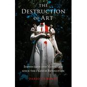 The Destruction of Art - eBook