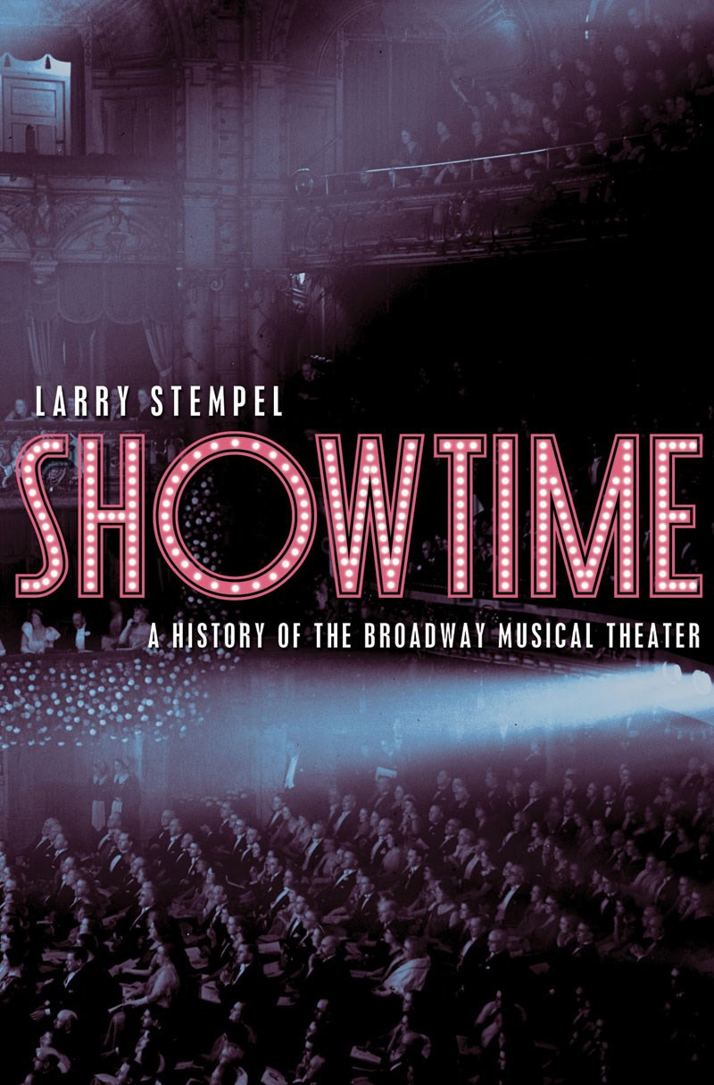 Showtime : A History of the Broadway Musical Theater by