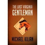 The Last Virginia Gentleman - eBook