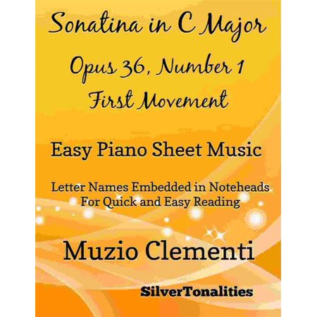 Sonatina in C Major Opus 36 Number 1 First Movement Easy Piano Sheet Music - - Number 36