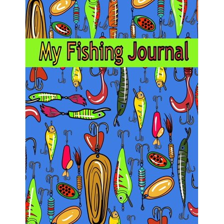 My Fishing Journal ( Kids Fishing Book): Fishing Journal for Kids; Includes 50+ Journaling Pages for Recording Fishing Notes, Experiences and Memories (Kids Journal Diary for Fishing) (Paperback) (Diary Photo Note)