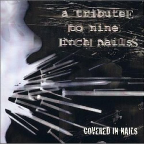 Covered In Nails: Tribute To Nine Inch Nails