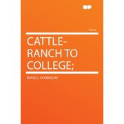 Cattle-Ranch to College;