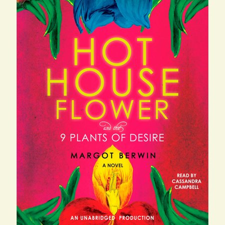 Hothouse Flower and the Nine Plants of Desire -