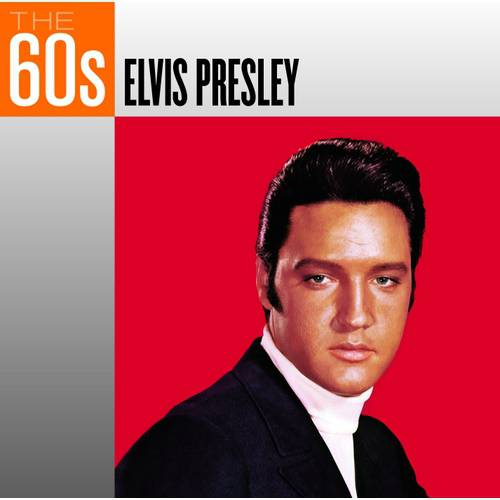 The 60's: Elvis Presley