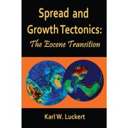 Spread and Growth Tectonics : The Eocene Transition