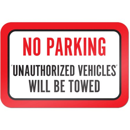 No Parking Unauthorized Vehicles Will Be Towed Sign