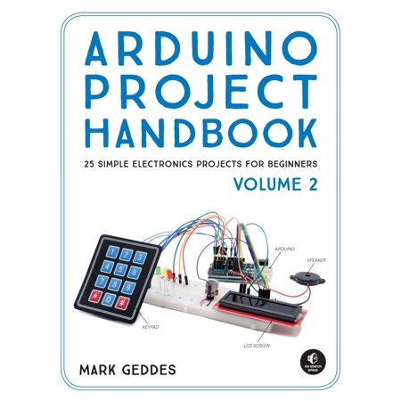 Arduino Project Handbook, Volume 2 : 25 Simple Electronics Projects for Beginners for $<!---->